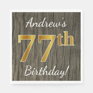 Faux Wood, Faux Gold 77th Birthday + Custom Name Paper Serviettes