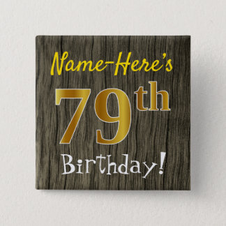 Faux Wood, Faux Gold 79th Birthday + Custom Name 15 Cm Square Badge