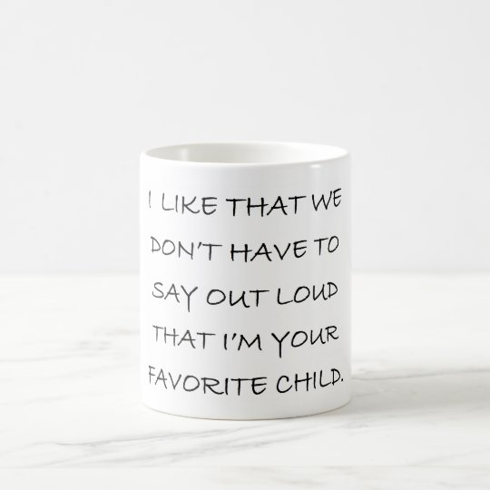 FAVORITE CHILD COFFEE MUG