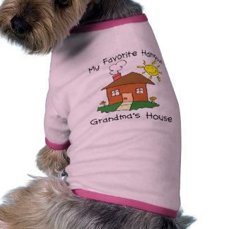 Favorite Hangout Grandma s House Doggie T Shirt