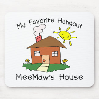 Favorite Hangout MeeMaw's House Mouse Pad