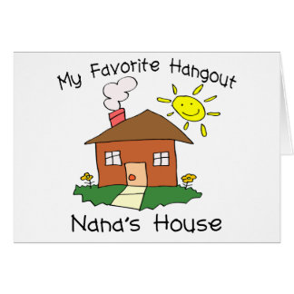 Favorite Hangout Nana s House Greeting Card