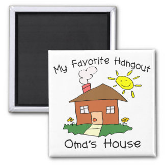 Favorite Hangout Oma's House Square Magnet