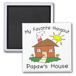 Favorite Hangout Papaw's House Square Magnet
