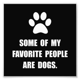 Favorite People Dogs Photo Print