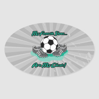 favorite shoes are my cleats soccer design oval sticker