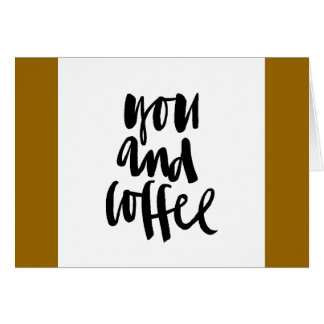 FAVORITE THINGS YOU AND COFFEE CUTE FLIRTY SAYINGS GREETING CARDS