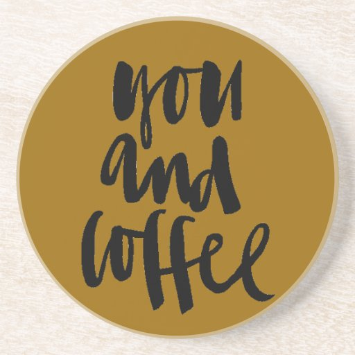 FAVORITE THINGS YOU AND COFFEE CUTE FLIRTY SAYINGS DRINK COASTER