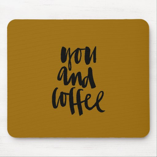 FAVORITE THINGS YOU AND COFFEE CUTE FLIRTY SAYINGS MOUSE PAD