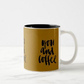 FAVORITE THINGS YOU AND COFFEE CUTE FLIRTY SAYINGS MUGS