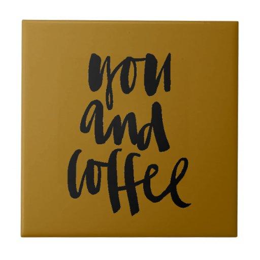 FAVORITE THINGS YOU AND COFFEE CUTE FLIRTY SAYINGS CERAMIC TILES