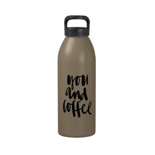 FAVORITE THINGS YOU AND COFFEE CUTE FLIRTY SAYINGS DRINKING BOTTLES