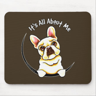 Fawn French Bulldog Its All About Me Mouse Pad