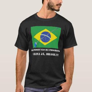 FAXINA JÁ, BRASIL!!! T-Shirt