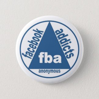 FBA:  Facebook Addicts Anonymous 6 Cm Round Badge