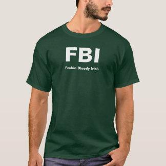 FBI, Feckin Bloody Irish T-Shirt