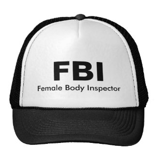 FBI, Female Body Inspector Cap
