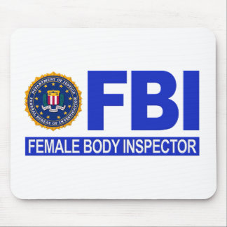 FBI Female Body Inspector Mousepad
