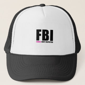 FBI Female Body Inspector Trucker Hat