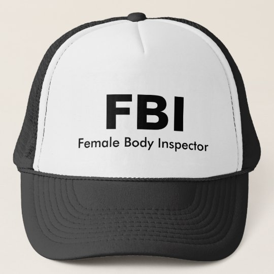 fa291bc8 FBI, Female Body Inspector Trucker Hat | Zazzle.co.uk