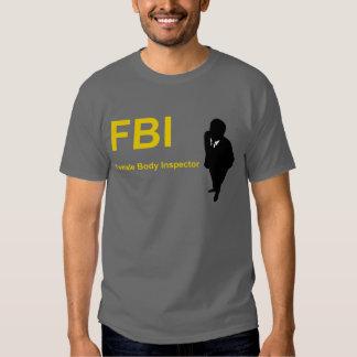 FBI - Female Body Inspector Tshirts