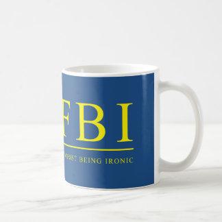 FBI | Feminist Being Ironic Funny Basic White Mug