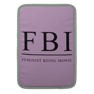 FBI | Feminist Being Ironic Funny Sleeves For MacBook Air