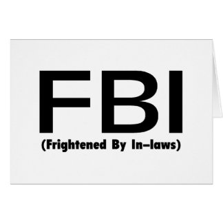 FBI Frightened By In Laws Greeting Card