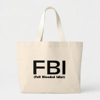 FBI Full Blooded Idiot Tote Bags