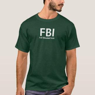 FBI, Full Blooded Irish T-Shirt