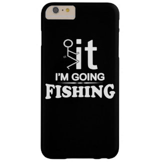 FCK IT IM GOING FISHING BARELY THERE iPhone 6 PLUS CASE