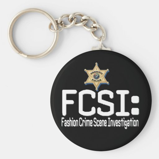 FCSI:  Fashion Crime Scene Investigation Keychains
