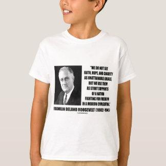 FDR Do Not See Faith Hope Charity As Unattainable T-Shirt
