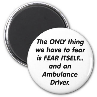 fear ambulance driver 6 cm round magnet
