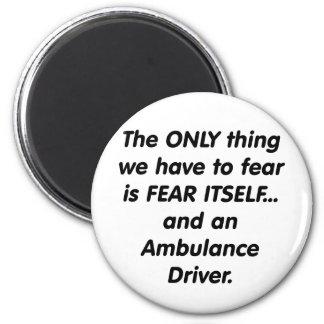 fear ambulance driver magnet
