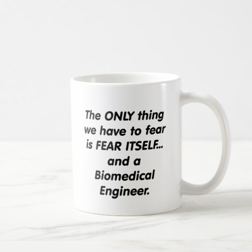 fear biomedical engineer coffee mugs