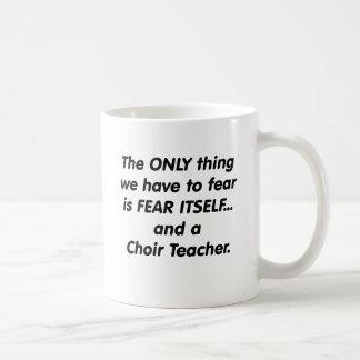 Fear choir Teacher Coffee Mug