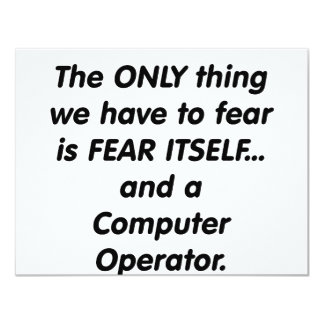 fear computer operator 11 cm x 14 cm invitation card