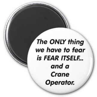 fear crane operator 6 cm round magnet