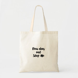 Fear does not stop me tote bag