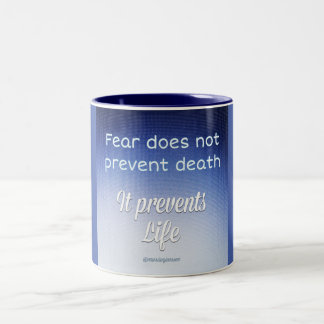 Fear don't prevent death Two-Tone coffee mug