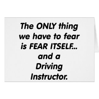 fear driving instructor greeting cards