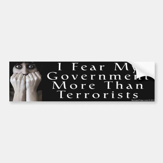Fear Government More Than Terrorists Bumper Sticker