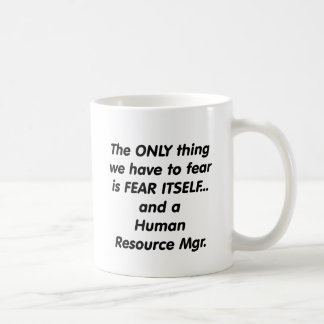 fear human resource manager coffee mug