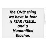 Fear Humanities Teacher Greeting Card