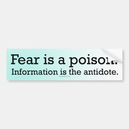 Fear is a Poison Bumper Stickers