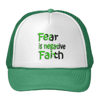 Fear Is Negative Faith 3 Trucker Hats