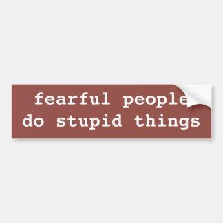 Fear is Stupid Bumper Sticker