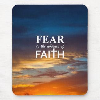Fear is the Absence of Faith Mousepads
