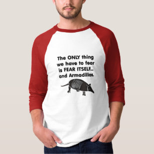 Fear it Itself Armdillos T-Shirt